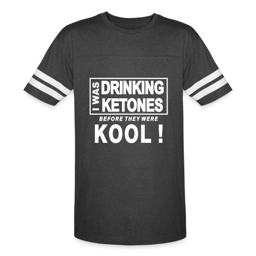 I was drinking ketones before they were kool - Vintage Sport T-Shirt