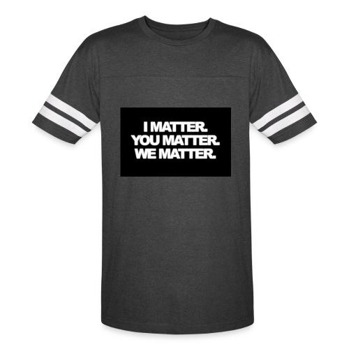 We matter - Vintage Sport T-Shirt