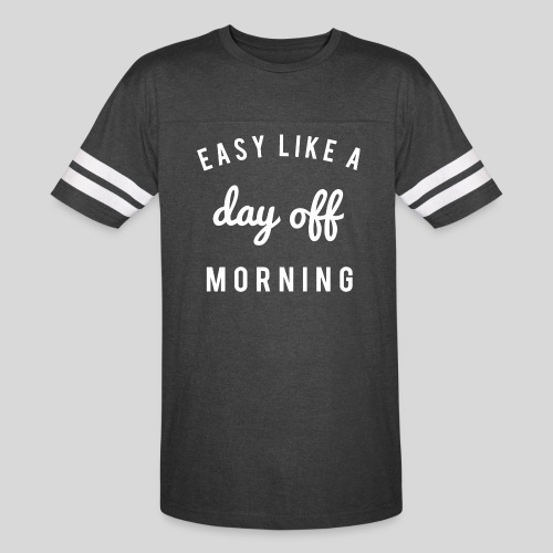 Easy like a day off morning - Vintage Sport T-Shirt