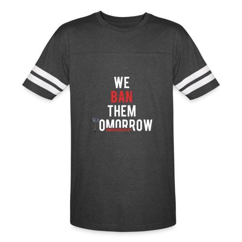 We ban them tomorrow meme (Limited Edition) - Vintage Sport T-Shirt