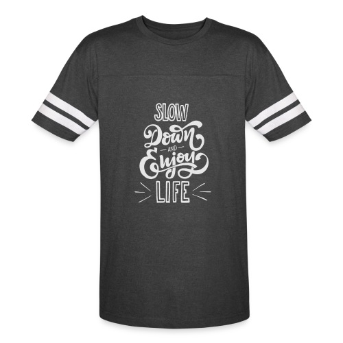 Slow down and enjoy life - Vintage Sport T-Shirt