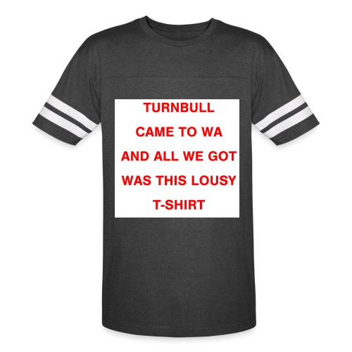 Turnbull came to WA and all we got was this lousy - Vintage Sports T-Shirt