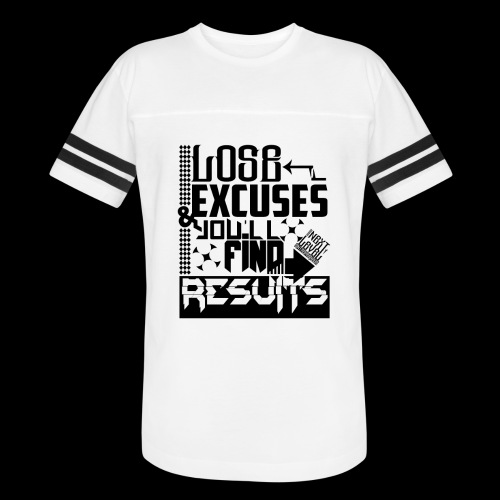 LOSE EXCUSES & YOU'LL FIND RESULTS - Vintage Sport T-Shirt