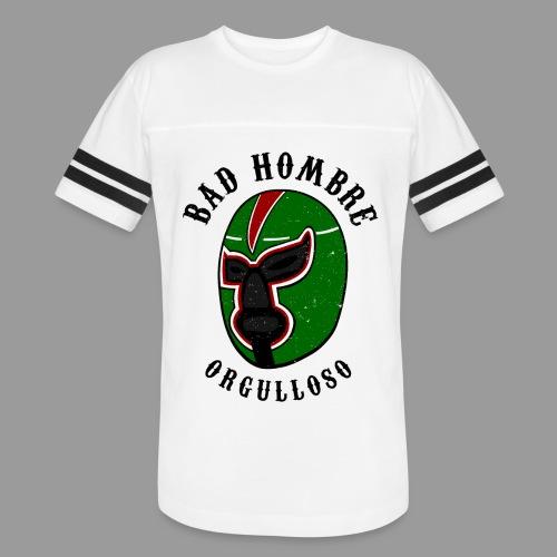 Proud Bad Hombre (Bad Hombre Orgulloso) - Vintage Sport T-Shirt