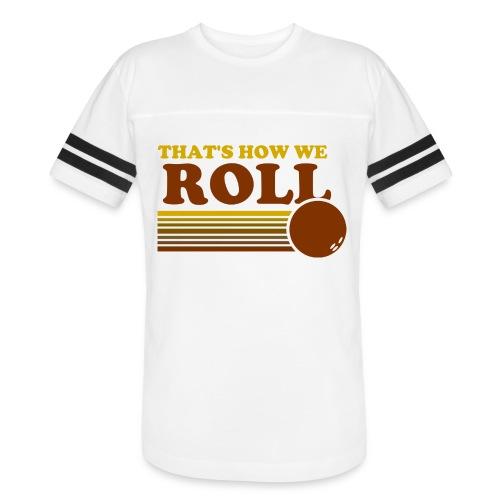 we_roll - Vintage Sport T-Shirt
