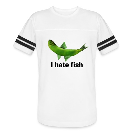 I hate fish - Vintage Sport T-Shirt