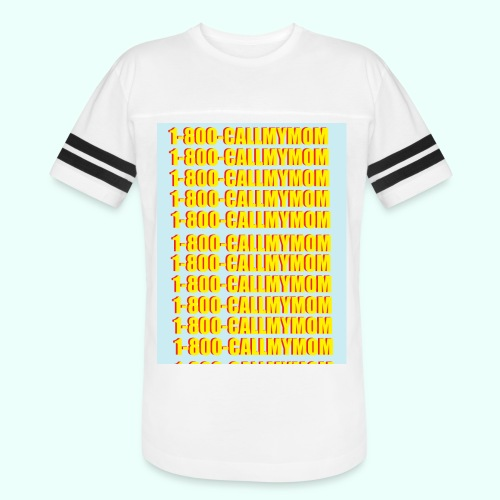 1-800-CALLMYMOM - Vintage Sport T-Shirt