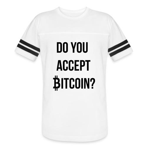 Do You Accept Bitcoin - Vintage Sport T-Shirt