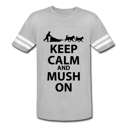 Keep Calm & MUSH On - Vintage Sport T-Shirt