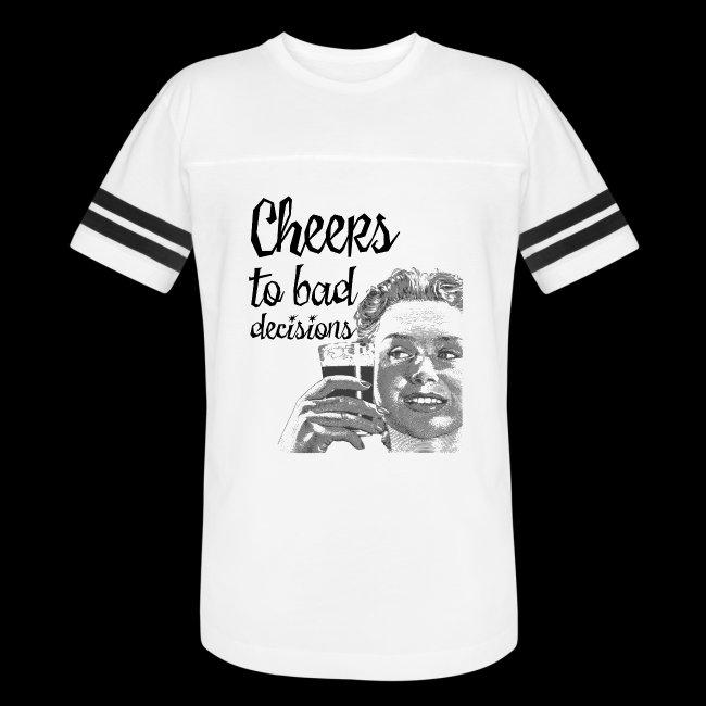 Cheers to Bad Decisions | Vintage Sarcasm