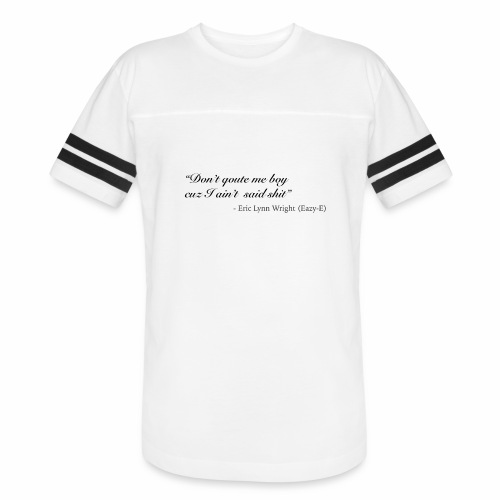 Eazy-E's immortal quote - Vintage Sport T-Shirt