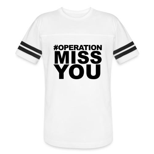 Operation Miss You - Vintage Sport T-Shirt