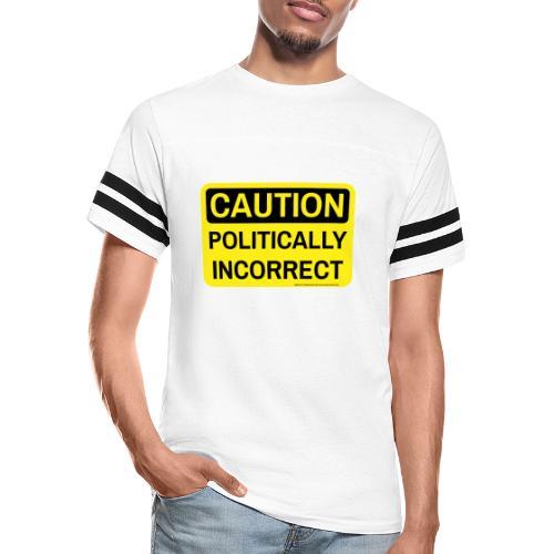 CAUTION POLITICALLY INCOR - Vintage Sport T-Shirt