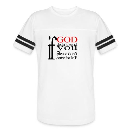 IF GOD DIDN T SEND PLEASE BLK - Vintage Sport T-Shirt