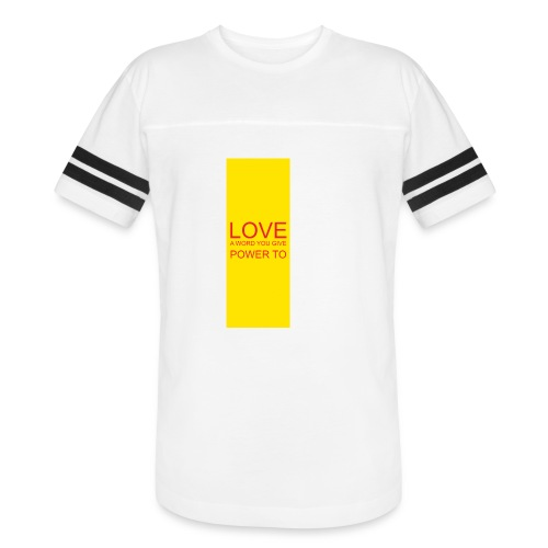 LOVE A WORD YOU GIVE POWER TO - Vintage Sport T-Shirt