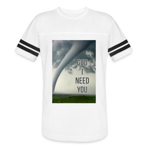 God I Need You - Vintage Sport T-Shirt