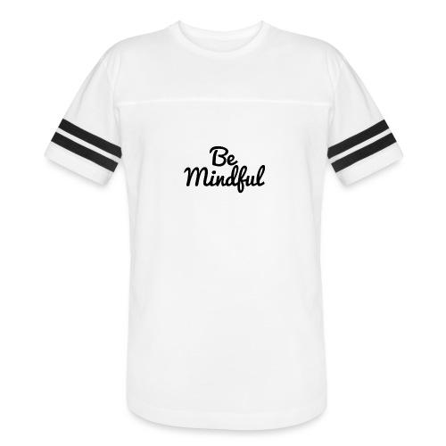 Be Mindful - Vintage Sport T-Shirt