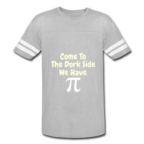 Come To The Dork Side We Have Pi - Vintage Sport T-Shirt