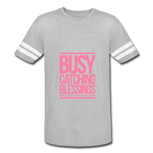 Busy Catching Blessings - Vintage Sport T-Shirt