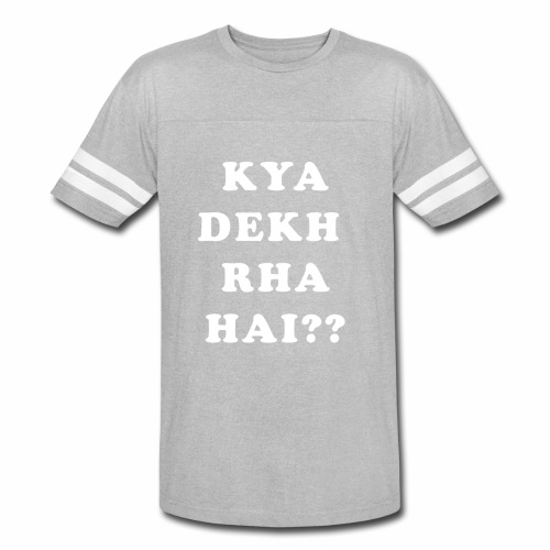 Kya Dekh Raha Hai - Vintage Sport T-Shirt