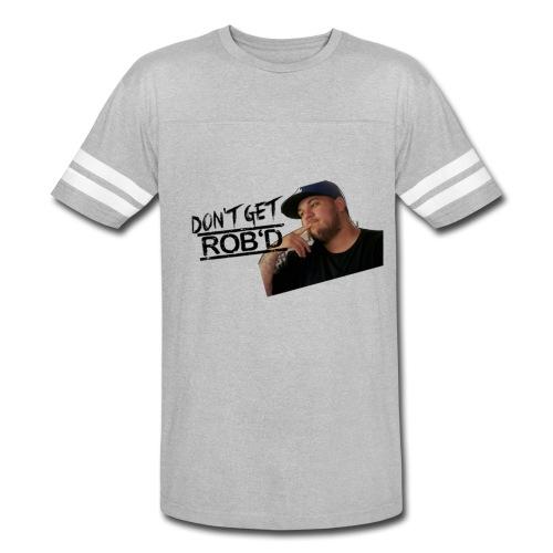 Don't Get Rob'd - Vintage Sport T-Shirt