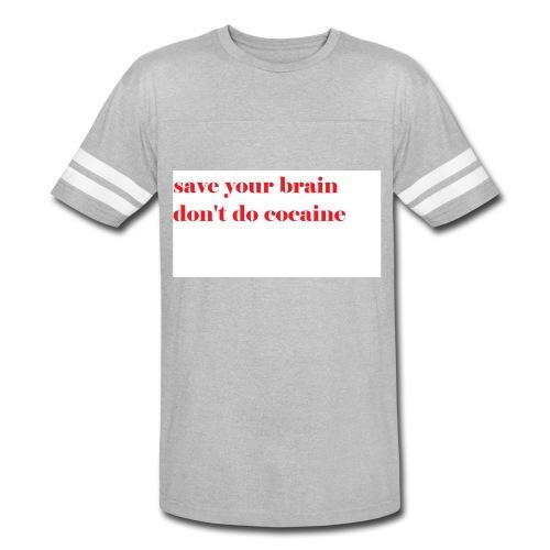 save your brain don't do cocaine - Vintage Sport T-Shirt