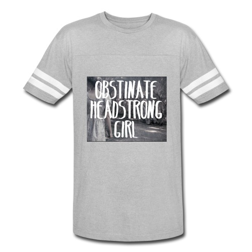 Obstinate Headstrong Girl - Vintage Sport T-Shirt