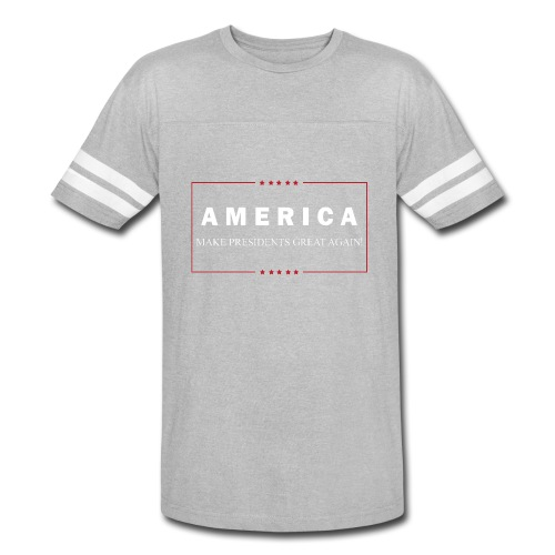 Make Presidents Great Again - Vintage Sport T-Shirt