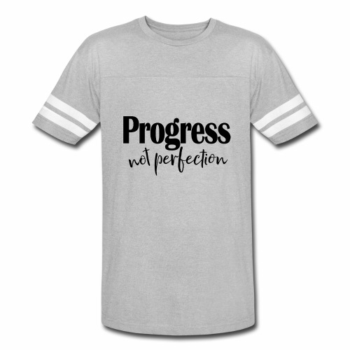 Progress not perfection - Vintage Sport T-Shirt