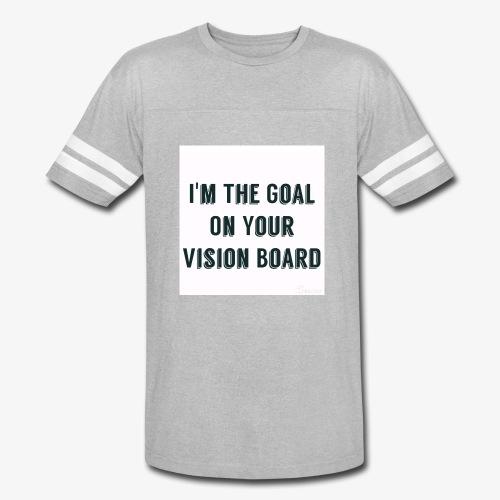 I'm YOUR goal - Vintage Sport T-Shirt