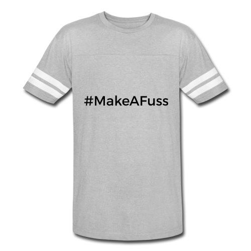 Make A Fuss hashtag - Vintage Sport T-Shirt