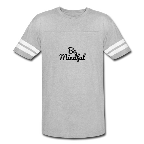 Be Mindful - Vintage Sport T-Shirt