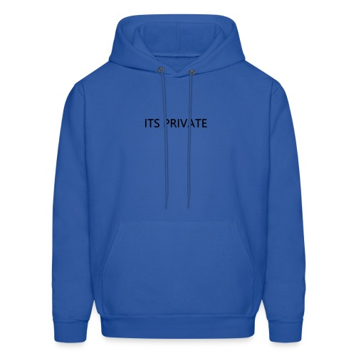 ITS PRIVATE - Men's Hoodie