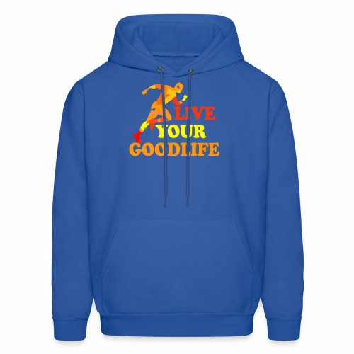 live your goodlife T-shirt - Men's Hoodie