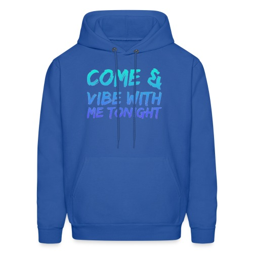 Come amd vibe with me tonight - Men's Hoodie