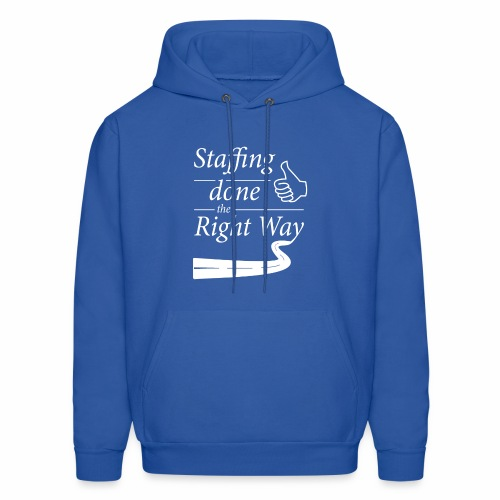 Staffing done the Right Way - Men's Hoodie