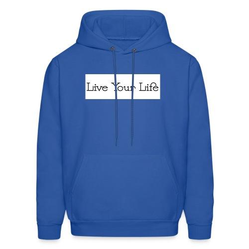 Live Your Life - Men's Hoodie