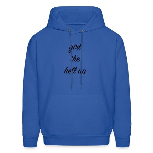 Girl The Hell Up - Men's Hoodie