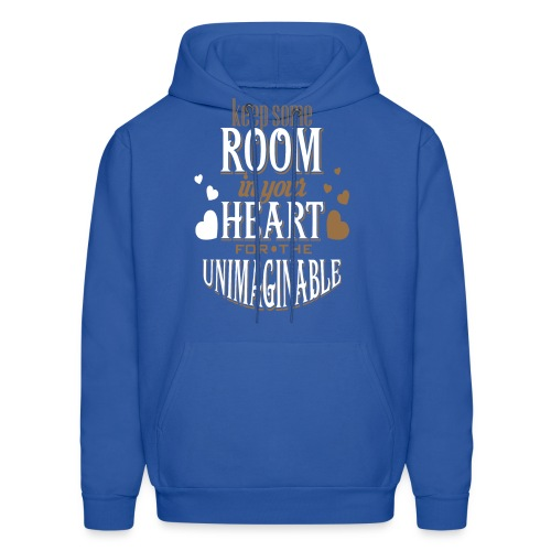 Keep Some ROOM In Your HEART For The UNIMAGINABLE - Men's Hoodie