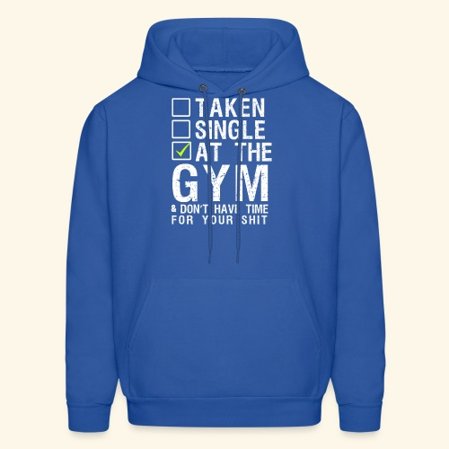 Taken Single At The Gym - Men's Hoodie