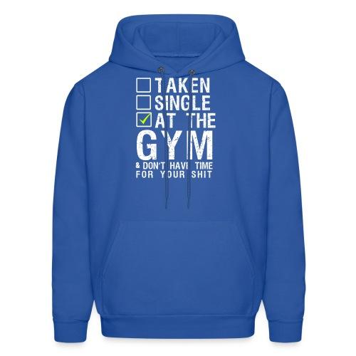 Taken Single At The Gym - Men's Hoodie