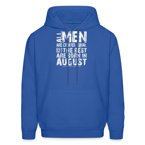 All men are created equal But only the best are bo - Men's Hoodie