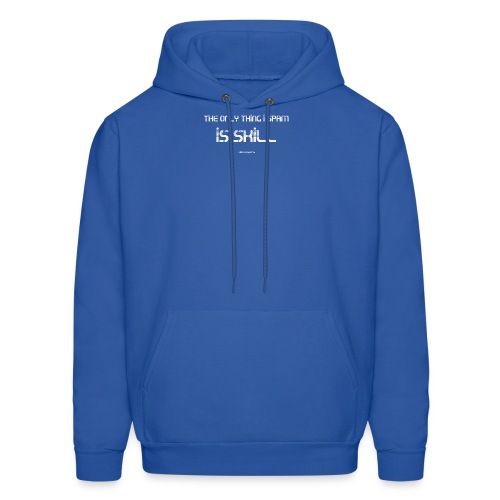 The Only Thing I Spam is SKILL...and Conscripts - Men's Hoodie