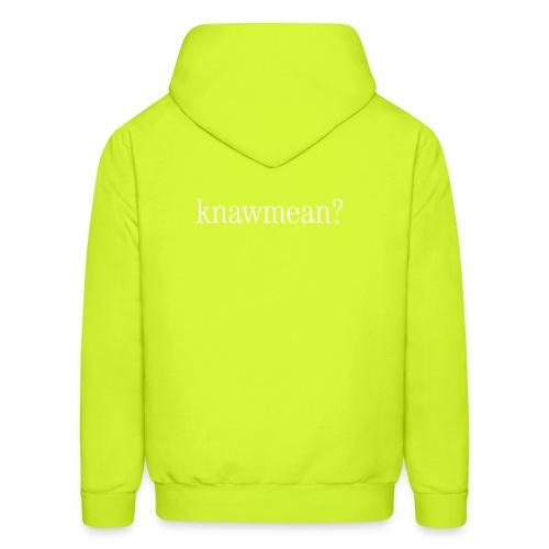 knawmean? - Men's Hoodie