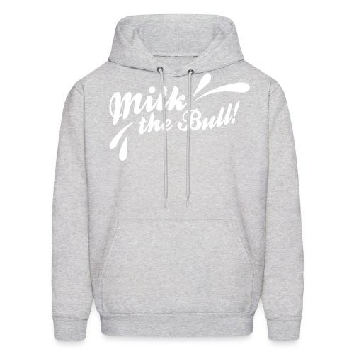 Milk the Bull! - Men's Hoodie