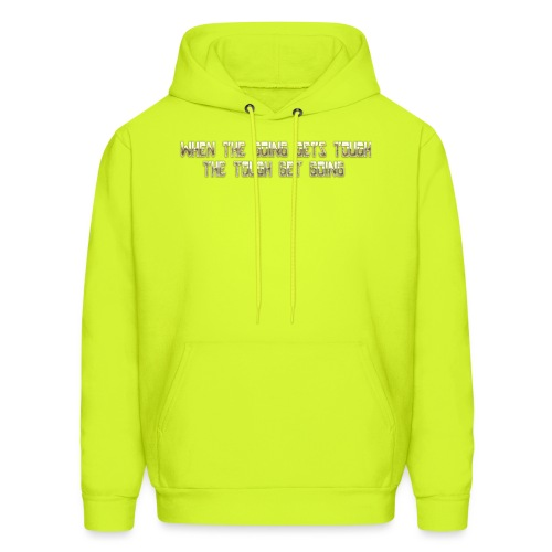 When the going gets tough.... - Men's Hoodie