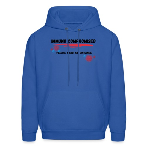 Immuno Compromised, Please Maintain Distance - Men's Hoodie