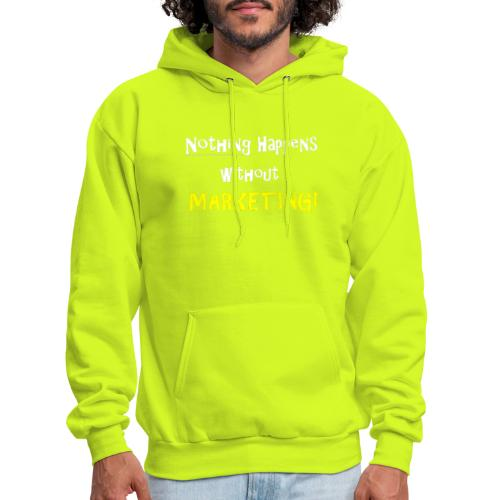 Nothing Happens without Marketing! - Men's Hoodie