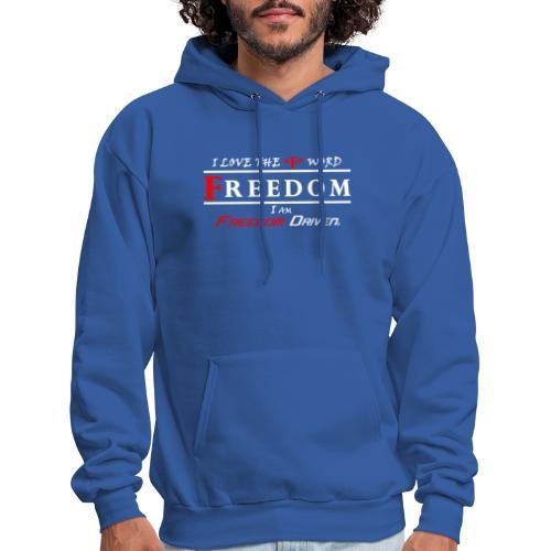 i LOVE THE F WORD FREEDOM I AM FREEDOM DRIVEN RW - Men's Hoodie