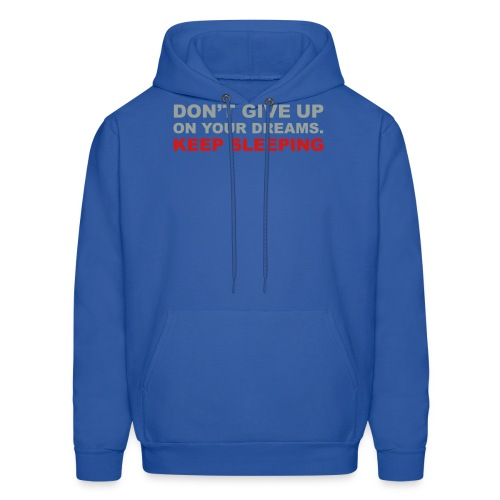 Don't give up on your dreams 2c (++) - Men's Hoodie
